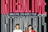 Dan and Phil World Tour 2018:  The Interactive Introverts